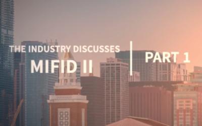 The Industry Discusses MiFID II, Part II