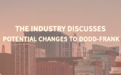 The Industry Discusses Potential Changes to Dodd-Frank
