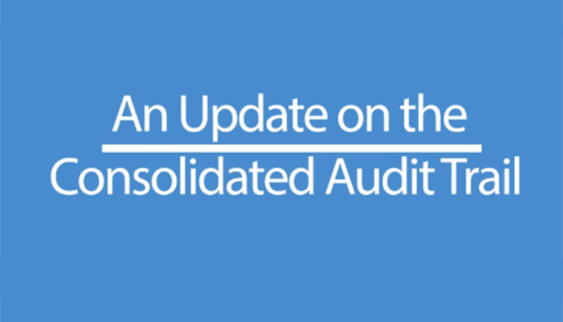 An Update on the Consolidated Audit Trail