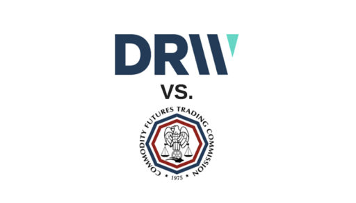DRW wins big versus CFTC – comprehensive commentary and reporting
