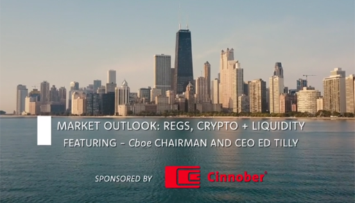 Market Outlook with Cboe's Ed Tilly: Regs, Crypto and Liquidity