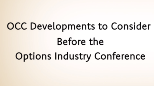 OCC Developments To Consider Before the Options Industry Conference