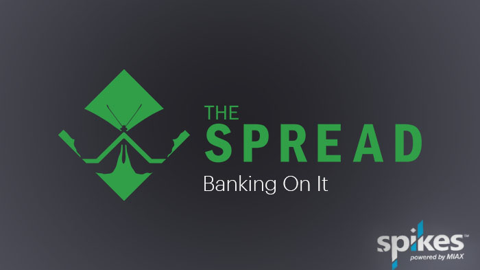 The Spread – Banking On It