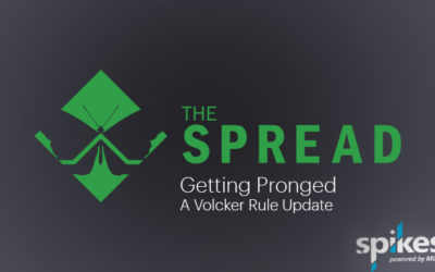 The Spread – Getting Pronged: A Volcker Rule Update