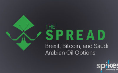 The Spread: Brexit, Bitcoin, and Saudi Arabian Oil Options