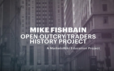 Mike Fishbain – Open Outcry Traders History Project