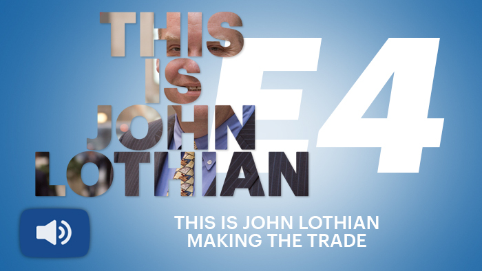 THIS IS JOHN LOTHIAN: Making The Trade