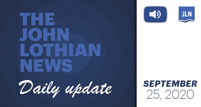 THE JOHN LOTHIAN NEWS DAILY UPDATE – 9/25/2020