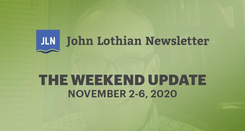 THE WEEKEND UPDATE: NOVEMBER 2-6, 2020