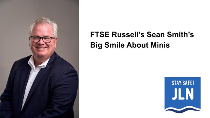 A Smile on FTSE Russell's Sean Smith's Face is Not News, But This Smile is Special
