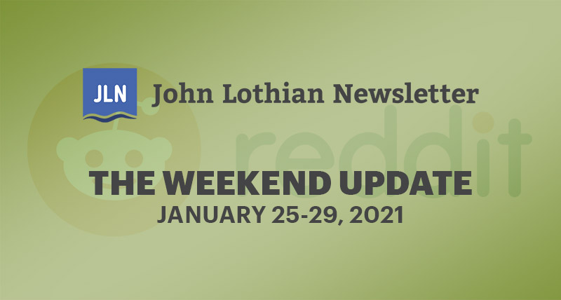THE WEEKEND UPDATE: JANUARY 25-29, 2021