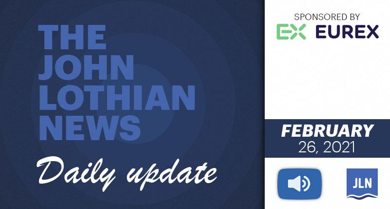 THE JOHN LOTHIAN NEWS DAILY UPDATE – 2/26/2021