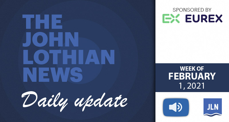 THE JOHN LOTHIAN NEWS DAILY UPDATE (WEEKLY ROUNDUP) – WEEK OF 2/1/2021