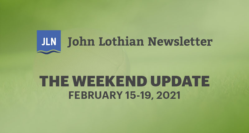 THE WEEKEND UPDATE: FEBRUARY 15-19, 2021