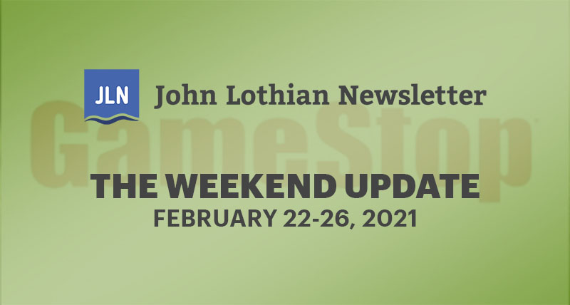 THE WEEKEND UPDATE: FEBRUARY 22-26, 2021