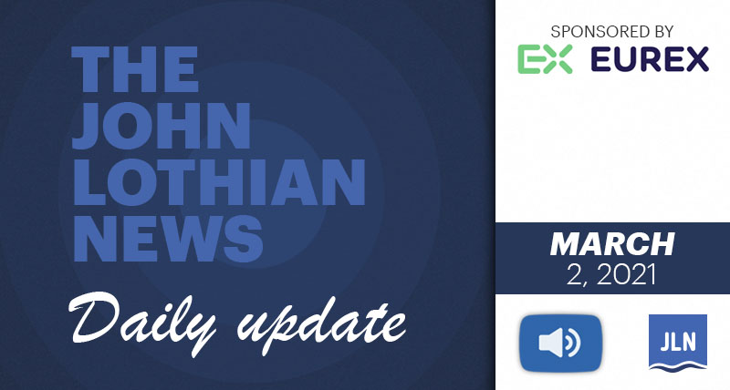 THE JOHN LOTHIAN NEWS DAILY UPDATE – 3/2/2021
