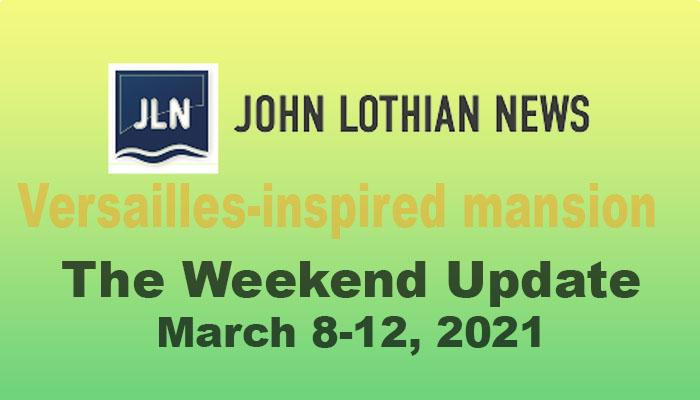 THE JOHN LOTHIAN NEWS DAILY UPDATE (WEEKLY ROUNDUP) – WEEK OF 3/8/2021