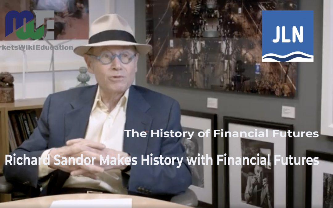 Richard Sandor Makes History With Financial Futures – John Lothian News