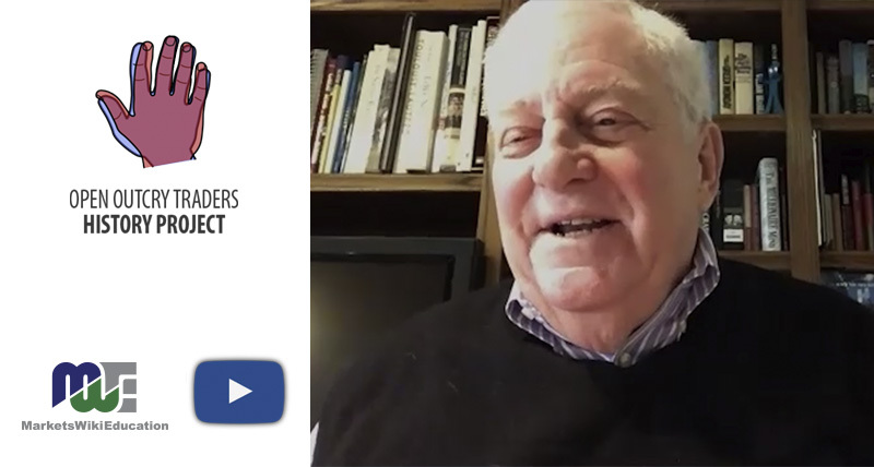Sheldon Cohen – Open Outcry Traders History Project – Part Two