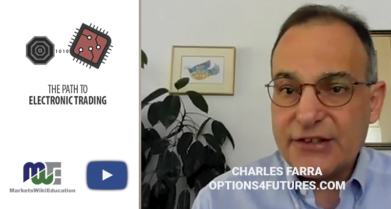 Charles Farra – The Path to Electronic Trading Has Many Steps and Flights