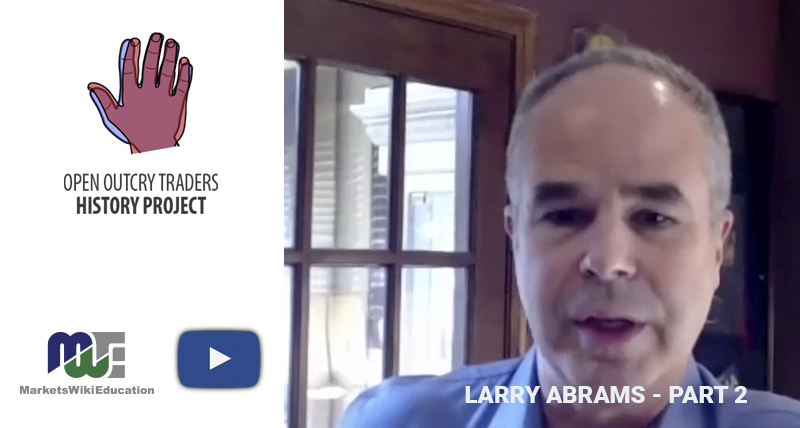 """Larry Abrams Part Two: Trader, """"New York Jew"""" and Magician"""